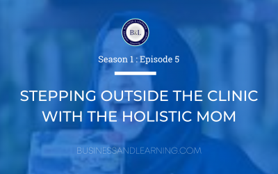 Stepping Outside the Clinic with Dr Madiha Saeed, The Holistic Mom :: Episode 5