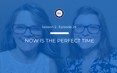 Now is the Perfect Time :: Episode 25