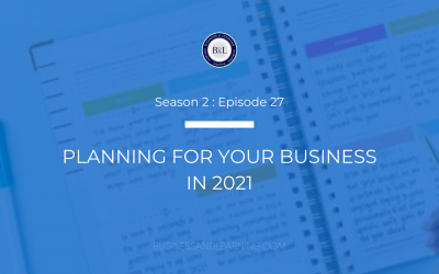 Planning for Your Business in 2021 :: Episode 27